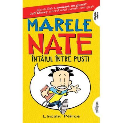 Marele Nate 1. Întâiul între puști - Lincoln Peirce