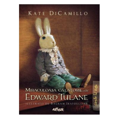 Miraculoasa călătorie a lui Edward Tulane - Kate DiCamillo