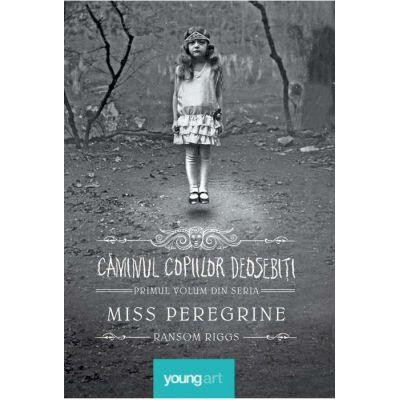 Miss Peregrine 1. Căminul copiilor deosebiți - Ransom Riggs