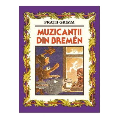 Muzicanții din Bremen - Frații Grimm