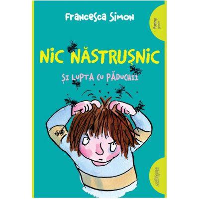 Nic Năstrușnic și lupta cu păduchii - Francesca Simon
