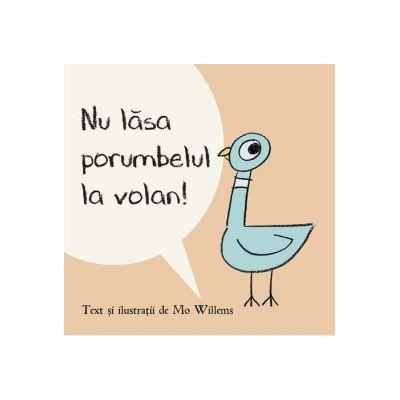 Nu lăsa porumbelul la volan! - Mo Willems