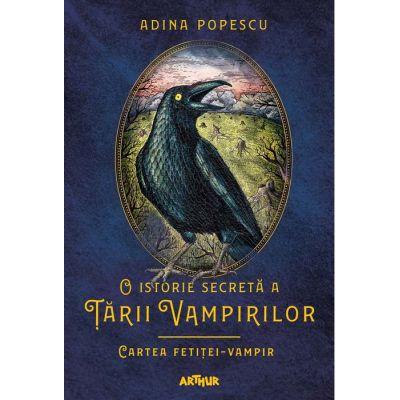 O istorie secretă a Țării Vampirilor II: Cartea fetiței-vampir - Adina Popescu