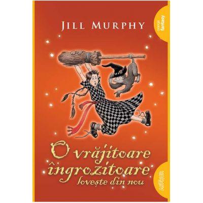 O vrăjitoare îngrozitoare lovește din nou - Jill Murphy