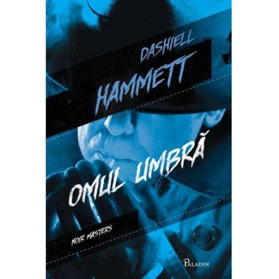 Omul umbră - Dashiell Hammett