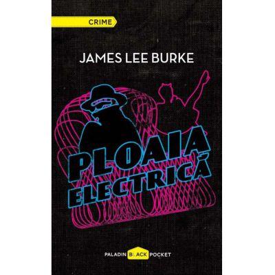 Ploaia electrică - James Lee Burke