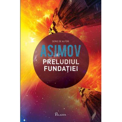 Fundația VI. Preludiul Fundației - Isaac Asimov