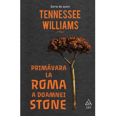 Primăvara la Roma a doamnei Stone - Tennessee Williams