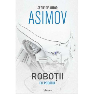 Roboții I. Eu, Robotul - Isaac Asimov