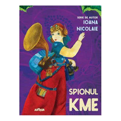 Spionul Kme - Ioana Nicolaie