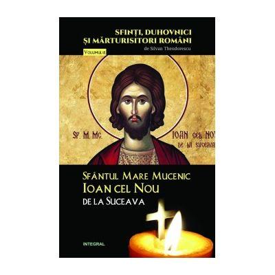 Sfântul Mare Mucenic Ioan cel Nou de la Suceava - Theodorescu Silvan