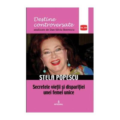 Stela Popescu. Secretele vieții și dispariției unei femei unice - Boerescu Dan-Silviu