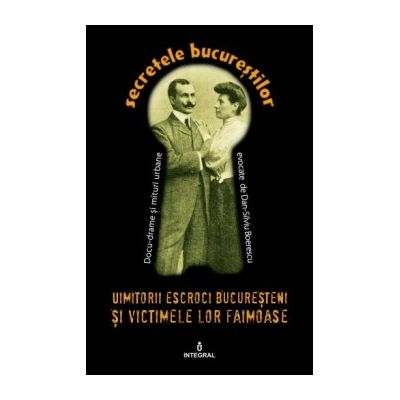 Uimitorii escroci bucureșteni și victimele lor ilustre - Boerescu Dan-Silviu