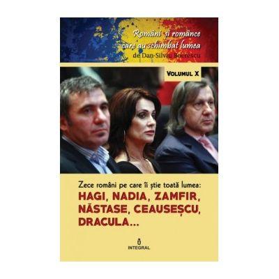 Zece români pe care îi știe toată lumea: Hagi, Nadia, Zamfir, Năstase, Ceaușescu, Dracula... - Boerescu Dan-Silviu