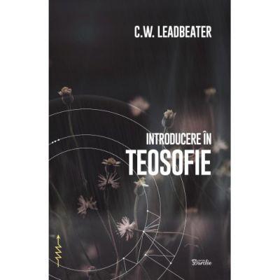 Introducere în teosofie - C. W. Leadbeater