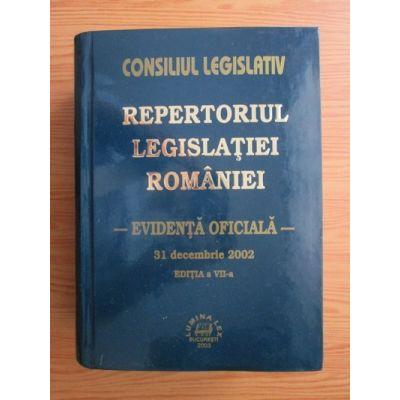 Repertoriul Legislatiei Romaniei. Evidenta Oficiala - 31 decembrie 2002