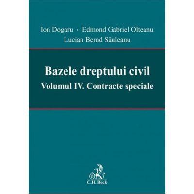 Bazele dreptului civil. Vol. IV Contracte speciale - Ion Dogaru