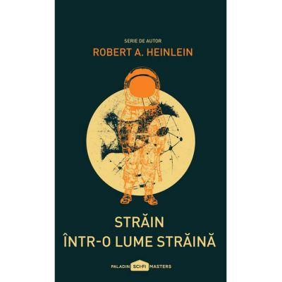 Străin într-o lume străină - Robert A. Heinlein