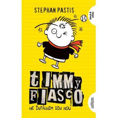 Timmy Fiasco 3. Ne întâlnim din nou - Stephan Pastis