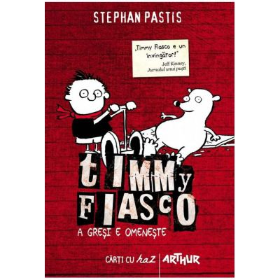 Timmy Fiasco 1. A greşi e omeneşte - Stephan Pastis