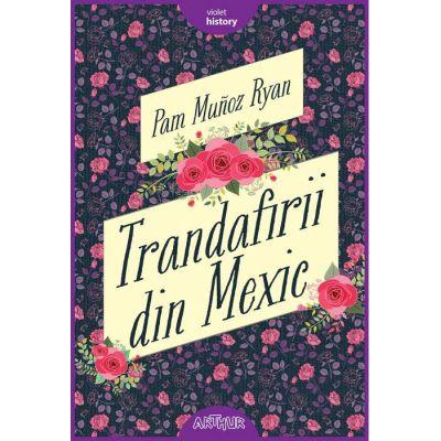 Trandafirii din Mexic - Pam Muñoz Ryan