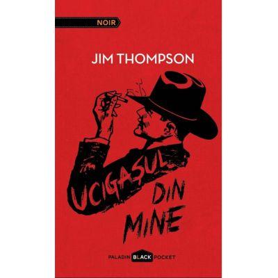 Ucigasul din mine - Jim Thompson