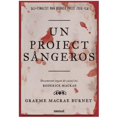 Un proiect sângeros - Graeme Macrae Burnet