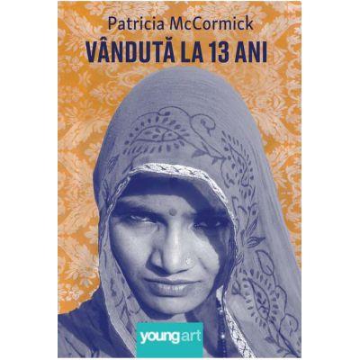 Vândută la 13 ani - Patricia McCormick