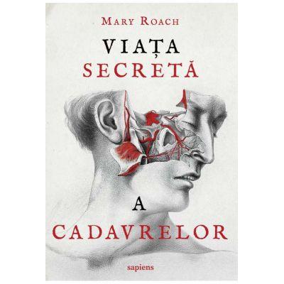 Viața secretă a cadavrelor - Mary Roach