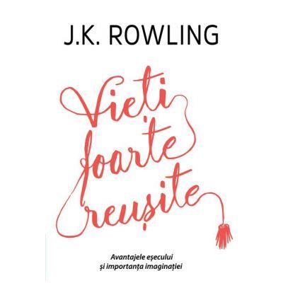 Vieți foarte reușite - J. K. Rowling