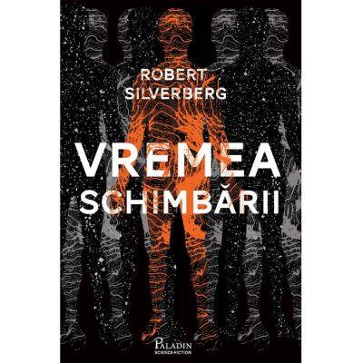 Vremea schimbării - Robert Silverberg