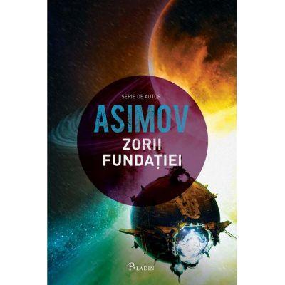Fundația VII. Zorii Fundației - Isaac Asimov