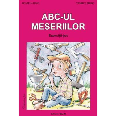 ABC-UL MESERIILOR - Viorica Preda, Daniela Dosa