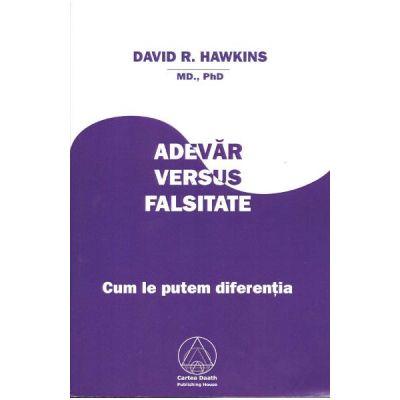 Adevar versus falsitate - David R. Hawkins