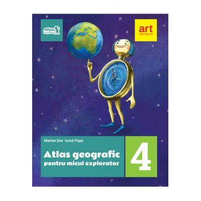 ATLAS geografic pentru micul explorator. Clasa a IV-a - Marian Ene, Ionuţ Popa