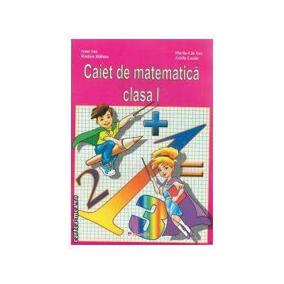 Caiet de matematica clasa 1 - Ioan Sas, Rodica Halmu, Maria Sas, Adela Lazar