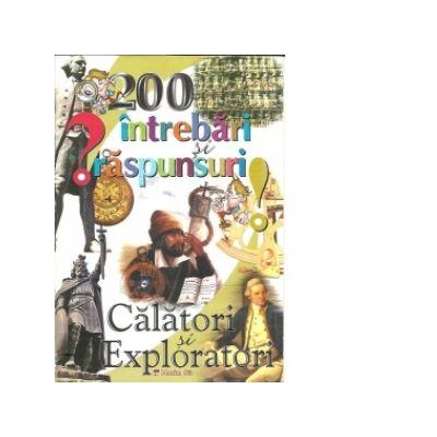 200 de intrebari si raspunsuri - Calatori si exploratori