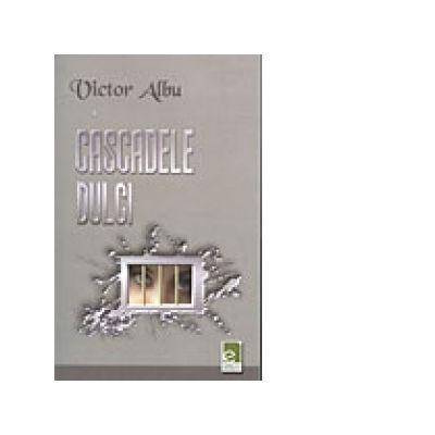 Cascadele dulci - Victor Albu