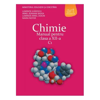 CHIMIE C1. Manual pentru clasa a XII-a - Luminiţa Vlădescu, Irinel Badea, Luminiţa Irinel Doicin, Maria Nistor