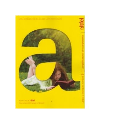 Limba si literatura romana 5. Amplificatorul de competente - Monica Halaszi, Horia Corches, Laura Maria Agapin