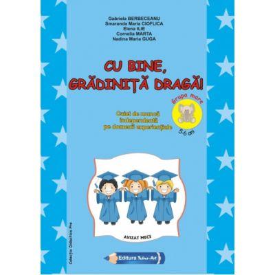 CU BINE GRĂDINIŢĂ DRAGĂ! - Berbeceanu G., Cioflica S. M., Ilie E., Marta C., Guga N.