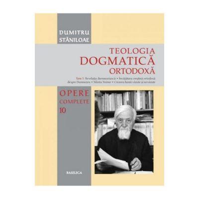 Teologia dogmatica ortodoxa. Tom 1 (Opere complete 10) - Dumitru Staniloae