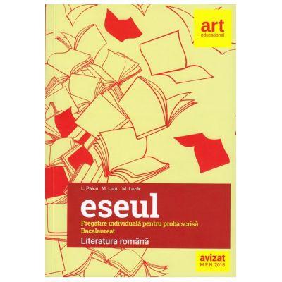 Bacalaureat. ESEUL. LITERATURA ROMÂNĂ. Pregătire individuală pentru proba scrisă - L. Paicu, M. Lazăr, M. Lupu