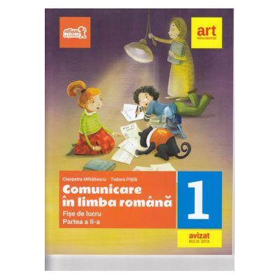 Comunicare în LIMBA ROMÂNĂ. Fișe de lucru. Clasa I. Partea a II-a - Cleopatra Mihăilescu, Tudora Piţilă