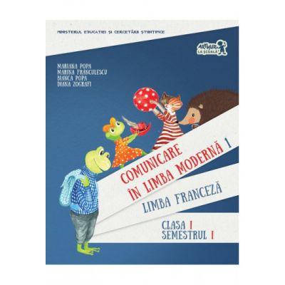 Limba Franceza: Manual Clasa 1 (Semestrul 1 + CD) - Mariana Popa, Marina Franculescu, Bianca Popa, Diana Zografi