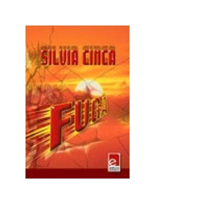 Fuga. Incursiuni autobiografice - Silvia Cinca