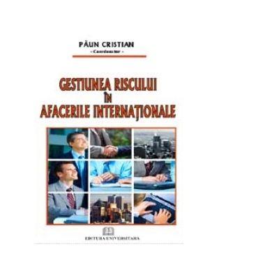 Gestiunea riscului in afacerile internationale - Elena Radu