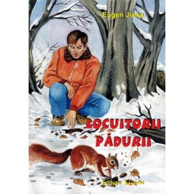 LOCUITORII PĂDURII - Eugen Jianu