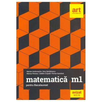 Bacalaureat. MATEMATICĂ M1 - Marian Andronache, Dinu Şerbănescu, Marius Perianu, Cătălin Ciupală, Florian Dumitrel