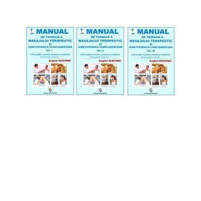 Manual de tehnica a masajului terapeutic si kinetoterapia complementara (3 volume) - Anghel Diaconu